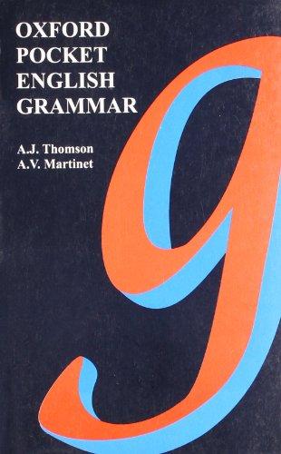 Oxford Pocket English Grammar: A.J. Thomson &