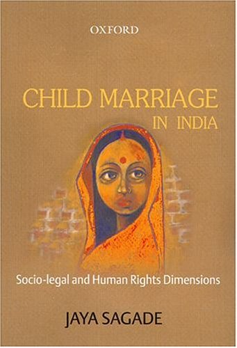 9780195668902: Child Marriage in India: Socio-Legal and Human Rights Dimensions