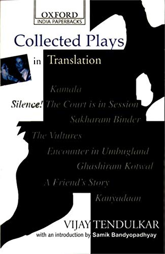 Collected Plays in Translation: Kamala, Silence! the: Tendulkar, Vijay/ Bandyopadhyay,