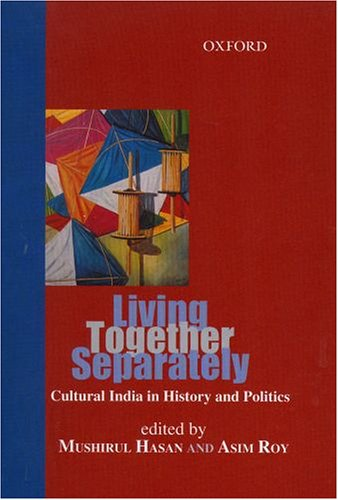 9780195669213: Living Together Separately: Cultural India in History and Politics