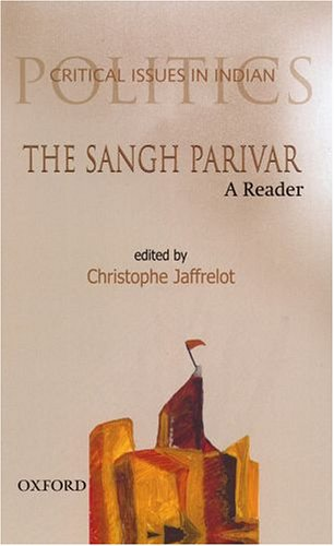 The Sangh Parivar: A Reader (Critical Issues in Indian Politics)