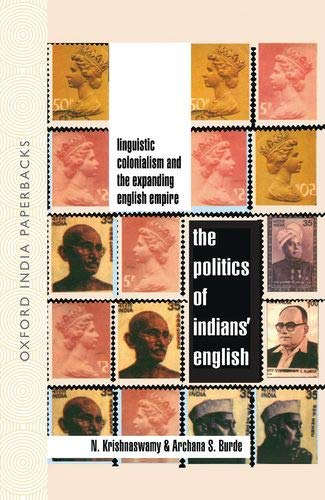 The Politics of Indians' English: Linguistic Colonialism: Burde, Archana S.,