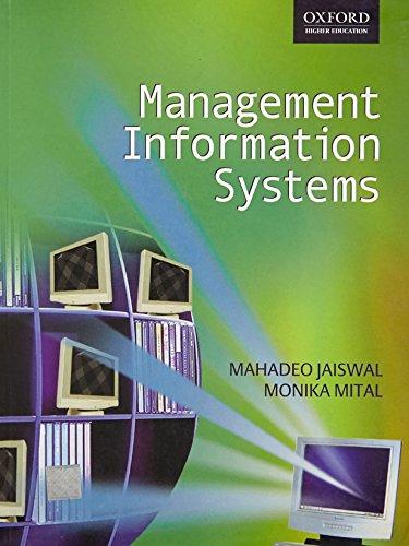 Management Information Systems: Mahadeo Jaiswal,Monika Mittal