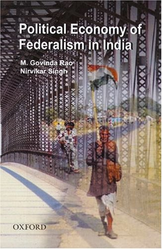 9780195670172: The Political Economy of Federalism in India