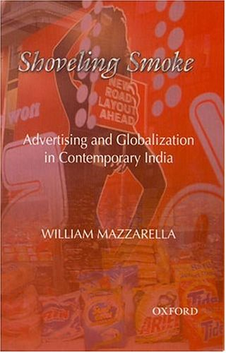 9780195670400: Shoveling smoke: advertising and globalization in contemporary India