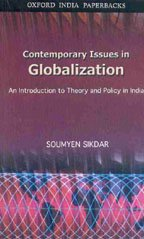 9780195671124: Contemporary Issues in Globalization: An Introduction to Theory and Policy in India