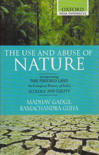 9780195671988: The Use and Abuse of Nature: Incorporating This Fissured Land, Ecology and Equity (Oxford India Paperbacks)