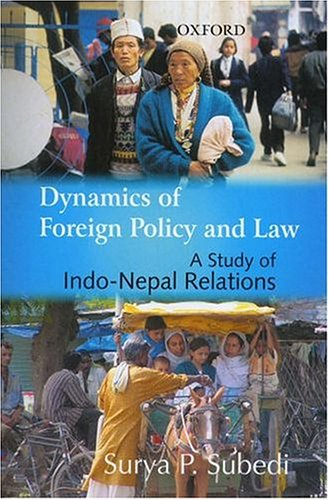 Dynamics of Foreign Policy and Law : Surya P. Subedi