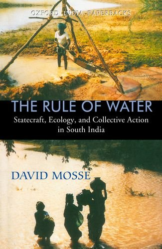9780195672206: The Rule of Water: Statecraft, Ecology and Collective Action in South India (Oxford India Paperbacks)