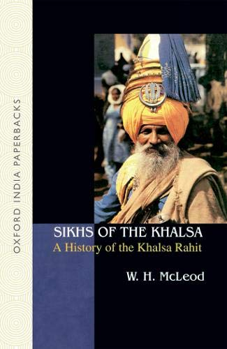 9780195672213: Sikhs of the Khalsa: A History of the Khalsa Rahit (Oxford India Collection)
