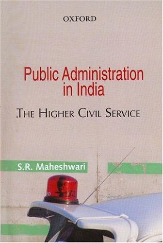 Public Administration in India: The Higher Civil: Maheshwari, S.R.
