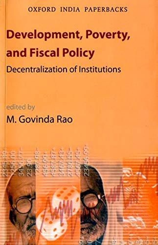 9780195672329: Development, Poverty, and Fiscal Policy: Decentralization of Institutions (Oxford India Collection (Paperback))