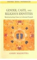 Gender, Caste, and Religious Identities: Restructuring Class: Anshu Malhotra
