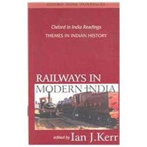 9780195672923: Railways in Modern India: Themes in Indian History (Oxford in India Readings: Themes in Indian History)
