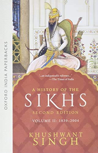 A History of the Sikhs: Volume II: 1839-2004 (Second Edition): Khushwant Singh