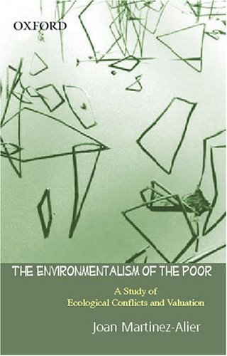 9780195673289: The Environmentalism of the Poor: A Study of Ecological Conflicts and Valuation
