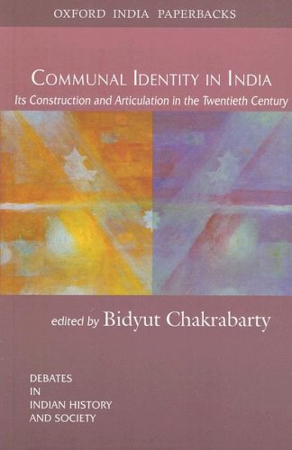 9780195673418: Communal Identity in India: Its Construction and Articulation in the Twentieth Century (Debates in Indian History and Society)