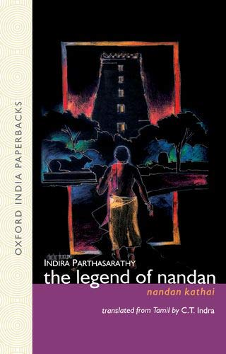 The Legend of Nandan: Nandan Kathai: Indira Parthsarathy; Translated from Tamil By C.T. Indra