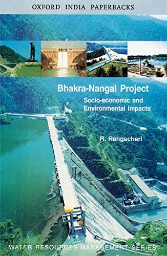 9780195675344: The Bhakra-Nangal Project: Socio-Economic and Environmental Impacts (Water Resources Management Series)