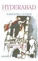 Hyderabad : A Biography: Narendra Luther