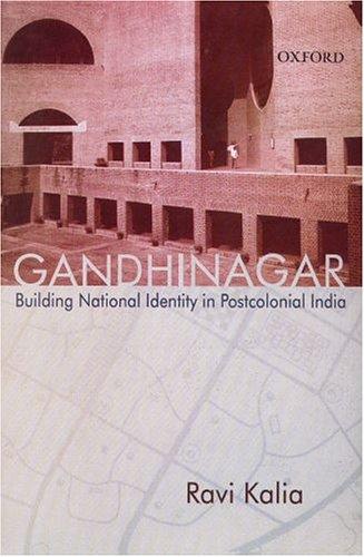 9780195676082: Gandhinagar ; Building National Identity in Postcolonial India