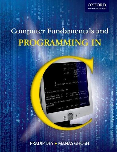 Computer Fundamentals and Programming in C: Dey, Pradip, Ghosh,