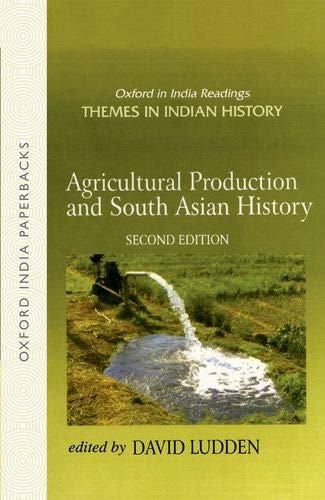 9780195677003: Agricultural Production and South Asian History (Oxford in India Readings: Themes in Indian History)