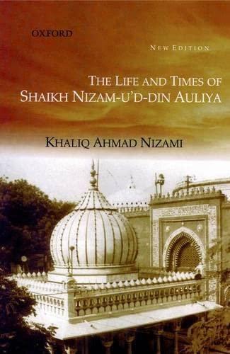 The Life & Times Of Shaikh Nizm-U'D-Din: Nizami K.A.