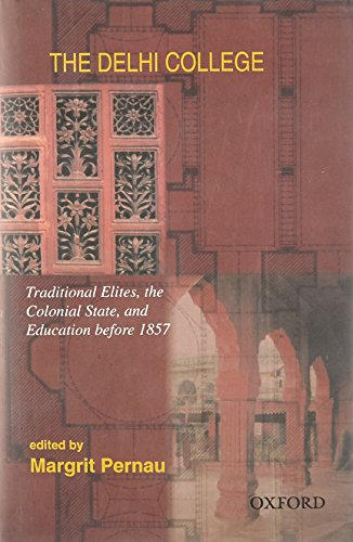 9780195677232: The Delhi College: Traditional Elites, the Colonial State, and Education before 1857