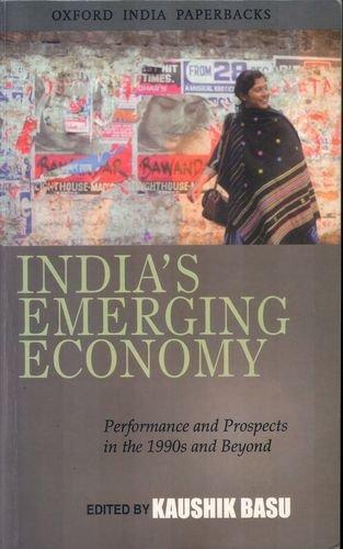 India's Emerging Economy: Performance and Prospects in: Kaushik Basu (ed.)