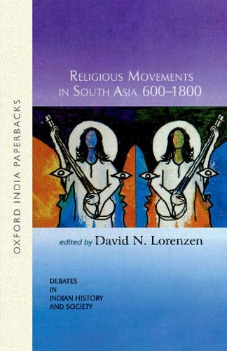 9780195678765: Religious Movements in South Asia 600-1800 (Debates in Indian History and Society)