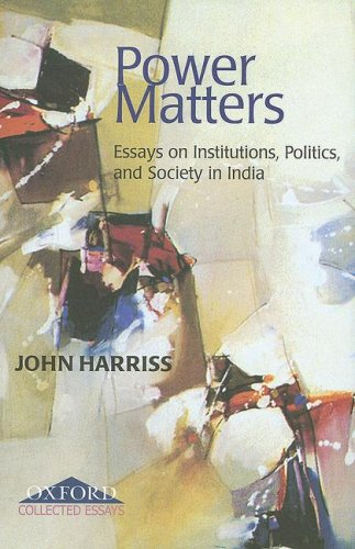 9780195678970: Power Matters: Essays on Institutions, Politics and Society in India