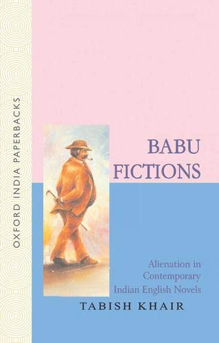 9780195679038: Babu Fictions: Alienation in Contemporary Indian English Novels (Oxford India Paperbacks)