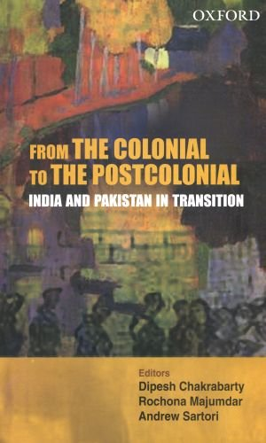 9780195679564: From the Colonial to the Postcolonial: India and Pakistan in Transition