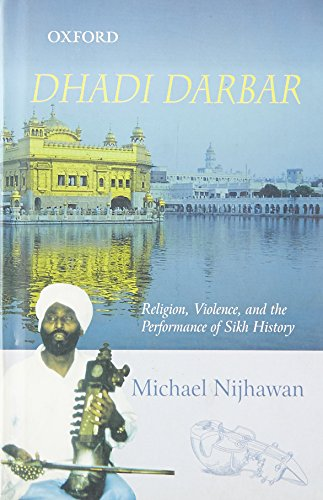 9780195679670: Dhadi Dharbar: Religion, Violence, and the Performance of Sikh History