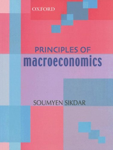 Principles of Macroeconomics: Sikdar, Soumyen