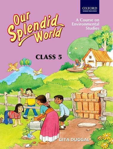 Our Splendid World Class 5 By Gita Duggal Oxford University Press