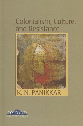 Colonialism, Culture, and Resistance: K.N. Panikkar