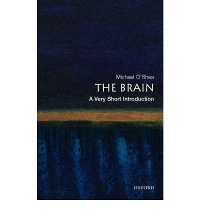 9780195682601: [( The Brain: A Very Short Introduction )] [by: Michael O'Shea] [Feb-2006]