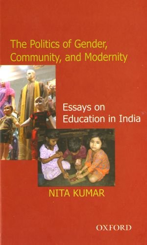 9780195682731: The Politics of Gender, Community, and Modernity: Essays on Education in India