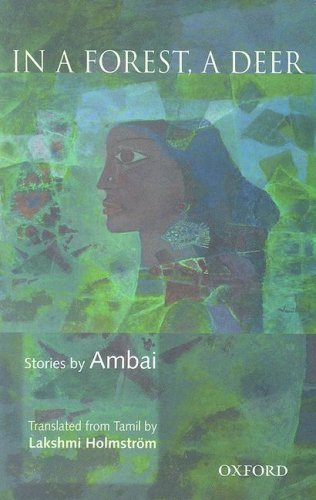 In A Forest, A Deer: Stories by: Ambai, Holmstrom, Lakshmi