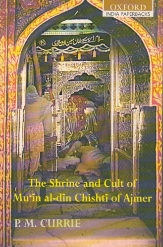 9780195683295: The Shrine and Cult of Mu'in al-din Chishti of Ajmer (Oxford University South Asian Studies)