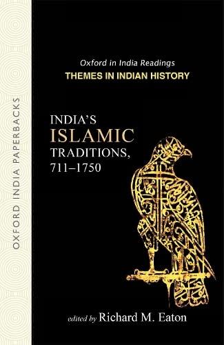 INDIA'S ISLAMIC TRADITIONS 711-1750 (OIP: EATON, RICHARD M.