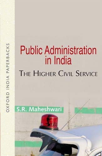 9780195683769: Public Administration in India: The Higher Civil Service (Oxford India Paperbacks)