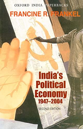 9780195683790: India's Political Economy: The Gradual Revolution (1947-2004)