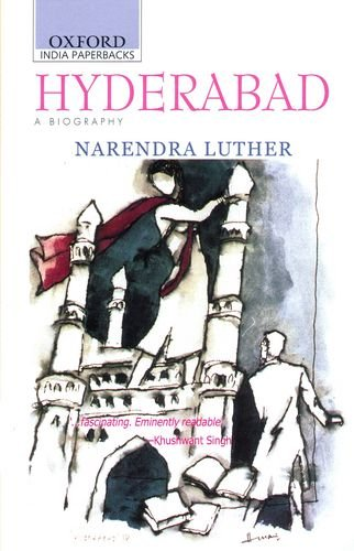 Hyderabad: A Biography: Luther, Narendra