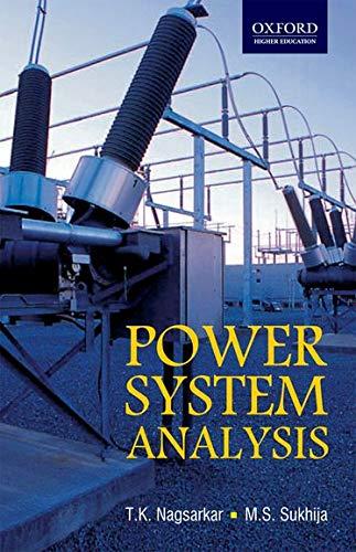 Power System Analysis: M.S. Sukhija,T.K. Nagsarkar