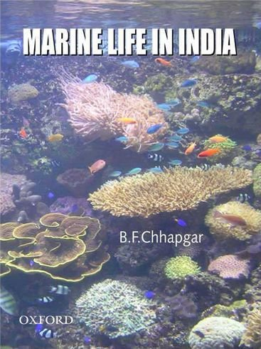 MARINE LIFE IN INDIA: CHHAPGAR, B.F.