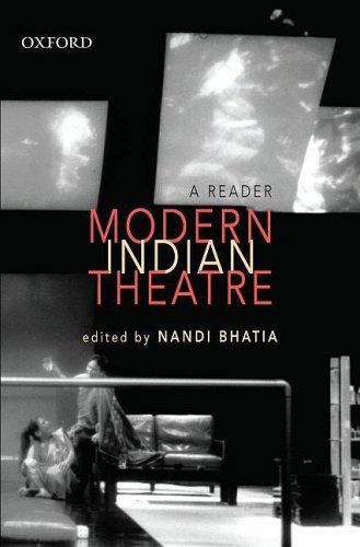 Modern Indian Theatre: A Reader: Nandi Bhatia (ed.)