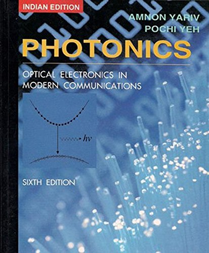 9780195687057: PHOTONICS: OPTICAL ELECTRONICS IN MODERN COMMUNICATIONS, 6TH EDITION